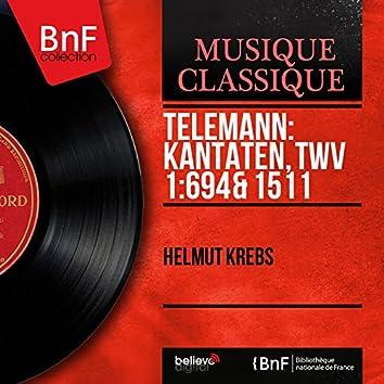 Telemann: Kantaten, TWV 1:694 & 1511 (Mono Version)