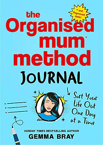 The Organised Mum Method Journal: Sort Your Life Out One Day at a Time