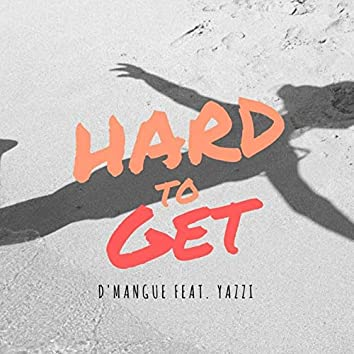 Hard To Get (feat. Yazzi)