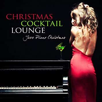 Christmas Cocktail Lounge: Jazz Piano Christmas Songs