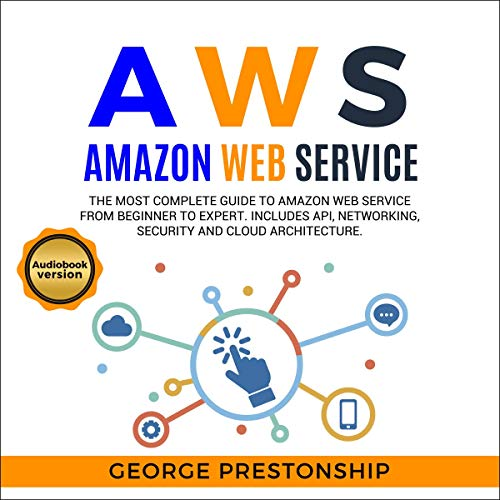 AWS. Amazon Web Service: The Most Complete Guide to Amazon Web Service from Beginner to Expert cover art