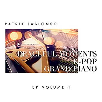 Peaceful Moments K-Pop: Grand Piano Volume 1