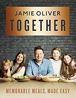 Together: Memorable Meals, Made Easy by [Jamie Oliver]