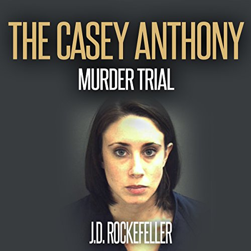 The Casey Anthony Murder Trial audiobook cover art