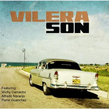 Vilera Son (feat. Wichy Camacho, Alfredo Naranjo & Pamir Guanchez)