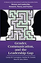Gender, Communication, and the Leadership Gap (Women and Leadership)