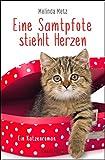 Eine Samtpfote stiehlt Herzen: Ein Katzenroman (Die Samtpfoten-Serie 2)