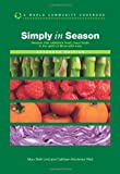 Simply in Season: Recipes that celebrate fresh, local foods in the spirit of More-with-Less (World Community Cookbook)