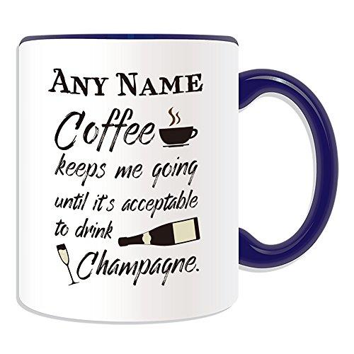 Gepersonaliseerd geschenk - Koffie houdt me gaan Acceptabele drankje Champagne Mok (Gelegenheid Ontwerp Kleur) Naam Bericht Unieke Slogan Logo Grappige Nieuwigheid Bier Alcohol Geesten Liquor Franse mousserende Witte Wijn