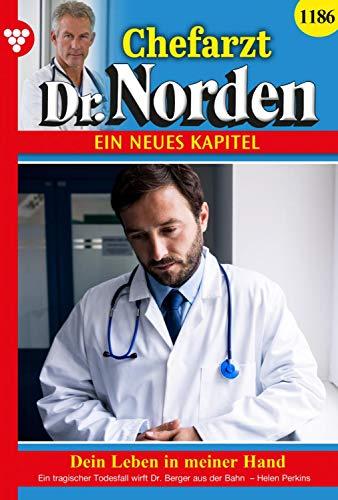 Chefarzt Dr. Norden 1186 – Arztroman: Dein Leben in meiner Hand (German Edition)