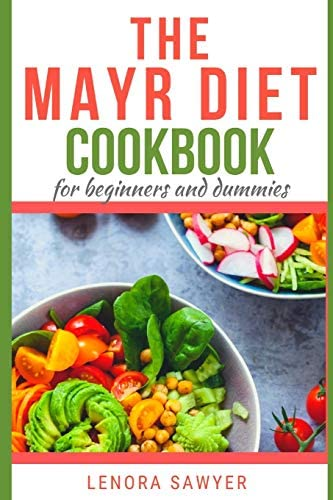 The Mayr Diet CookBook for Beginners and Dummies Lots of Delicious and Healthy Recipes product image