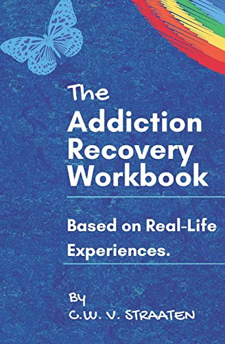 The Addiction Recovery Workbook: A 7-Step Master Plan To Take Back Control Of Your Life (Codependency & Substance Abuse Addiction Books)