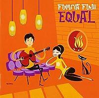 EQUAL by FUMIYA FUJII (2002-06-19)