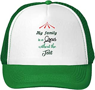 Trucker Hat My Family is a Circus Without The Tent Baseball Mesh Cap One Size