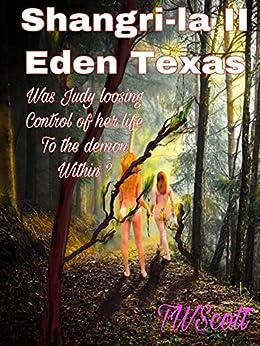 Nudists of Shangri-La II Eden Texas by [TW Scott]