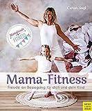 Mama-Fitness: Freude an Bewegung für dich und dein Kind