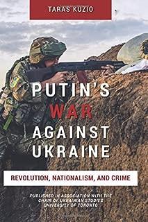 Putin's War Against Ukraine: Revolution, Nationalism, and Crime