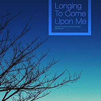 When longing comes to me