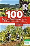 100 Rad- und Wanderwege, die Sie in Thüringen entdecken müssen. Der Antenne Insider mit Ausflugstipps und Touren für die ganze Familie: Der Antenne Thüringen Insider (Sutton Freizeit)