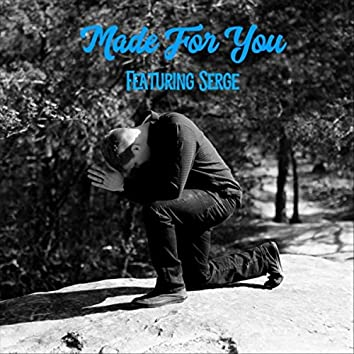 Made for You (feat. Serge)
