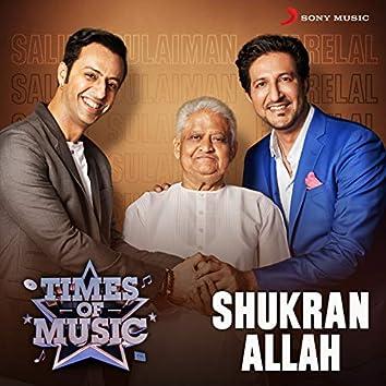 Shukran Allah (Times of Music Version)
