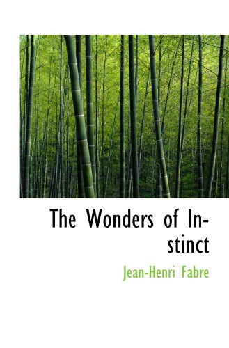 The Wonders of Instinct: Chapters in the Psychology of Insects