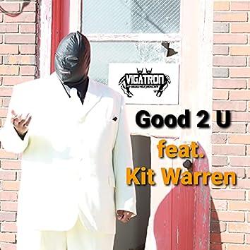 Good 2 U (feat. Kit Warren)