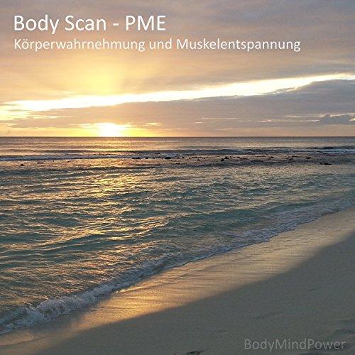 Body Scan - PME - Körperwahrnehmung & Muskelentspannung