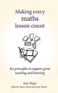 Making Every Maths Lesson Count: Six principles to support great teaching and learning