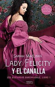 Lady Felicity y el canalla: Los bastardos Bareknuckle. Libro 1 par Sarah MacLean