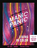 Manic Panic Living in Color: A Rebellious Guide to Hair Color and Life