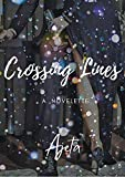 Crossing Lines : A Novelette (English Edition)