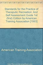 Standards for the Practice of Theraputic Recreation: And Self Assessment Guide
