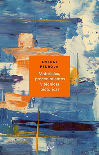 Materiales, procedimientos y técnicas pictóricas (Ariel)