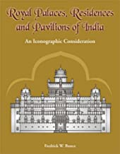 Royal Palaces, Residences, and Pavilions of India: 13th Through 18th Centuries, an Iconographic Consideration