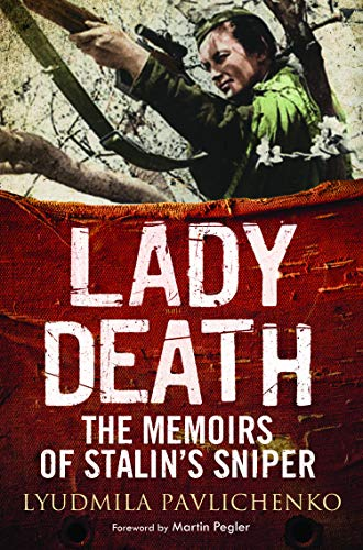 Lady Death: The Memoirs of Stalin's Sniper (Greenhill Sniper Library) (English Edition)