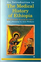 An Introduction to the Medical History of Ethiopia