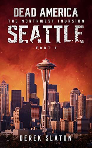 Dead America - Seattle Pt. 1 (Dead America - The Northwest Invasion Bo