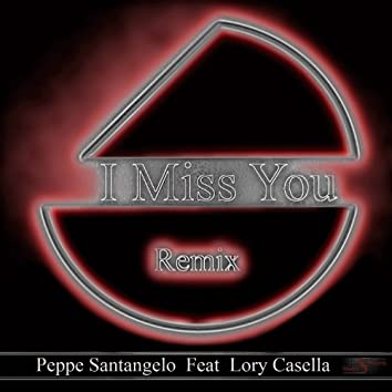 I Miss You (feat. Lory Casella) [Remix]