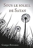 Sous le soleil de Satan - Le premier roman publié de Georges Bernanos - Format Kindle - 9782322136391 - 2,99 €