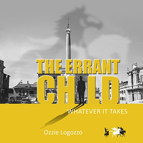 The Errant Child     Whatever It Takes              By:                                                                                                                                 Ozzie Logozzo                               Narrated by:                                                                                                                                 Edoardo Camponeschi                      Length: 4 hrs and 30 mins     Not rated yet     Overall 0.0