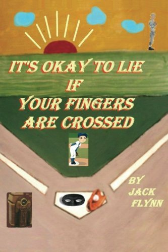 Book: It's Okay to Lie - If Your Fingers Are Crossed by Jack Flynn