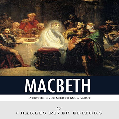 Everything You Need to Know About Macbeth audiobook cover art