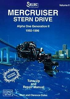 Mercruiser Stern Drives, 1992-1996 Volume II Alpha one generation II 1992-1996 (Seloc Marine Tune-Up and Repair Manuals)