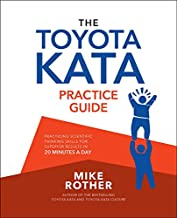 The Toyota Kata Practice Guide: Practicing Scientific Thinking Skills for Superior Results in 20 Minutes a Day