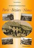 Les lignes ferroviaires : Paris-Béziers-Nîmes