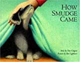How Smudge Came by Nan Gregory (1997-05-01)