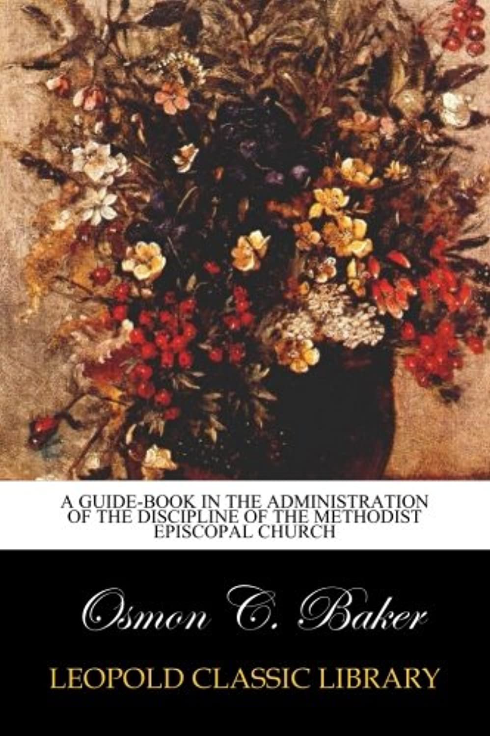 採用時計あたりA guide-book in the administration of the discipline of the Methodist Episcopal Church