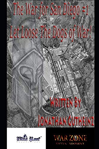 The War For San Diego #1: Let Loose The Dogs of War