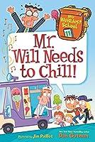 My Weirdest School #11: Mr. Will Needs to Chill! (My Weirdest School, 11)